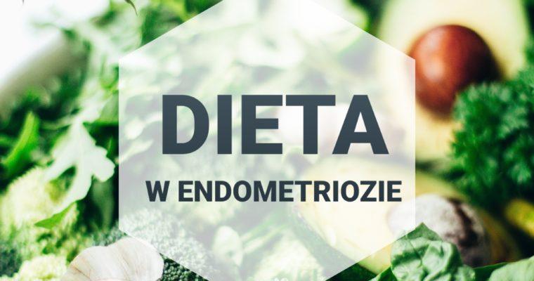Endometrioza – jak wygląda dieta? Zalecenia i lista produktów do pobrania!